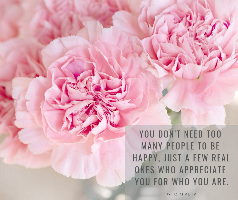 _You don't need too many people to be happy, just a few real ones who appreciate you for who you are..